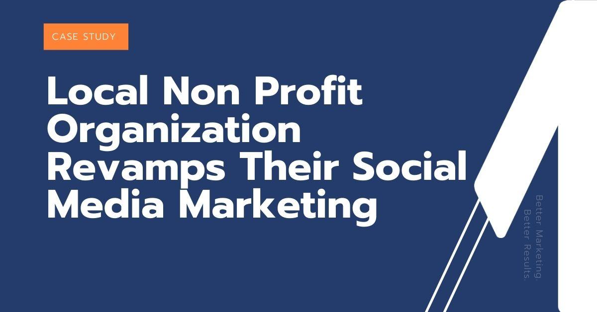 Local Non Profit Organization Revamps Their Social Media Marketing