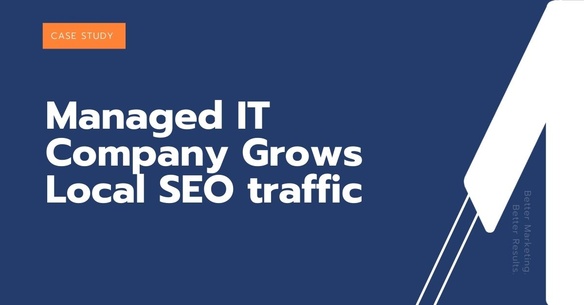 Managed IT Company Grows Local SEO traffic