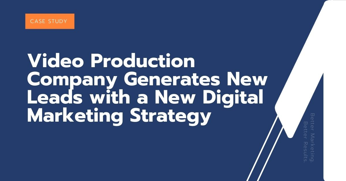 Video Production Company Generates New Leads with a New Digital Marketing Strategy
